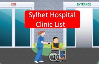 Sylhet Hospital Clinic List Contact Number & Address